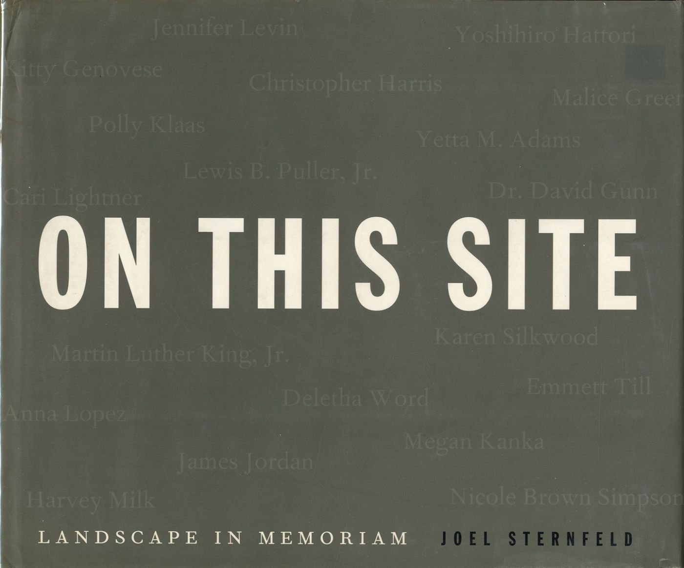 Joel Sternfeld: On This Site: Landscape in Memoriam