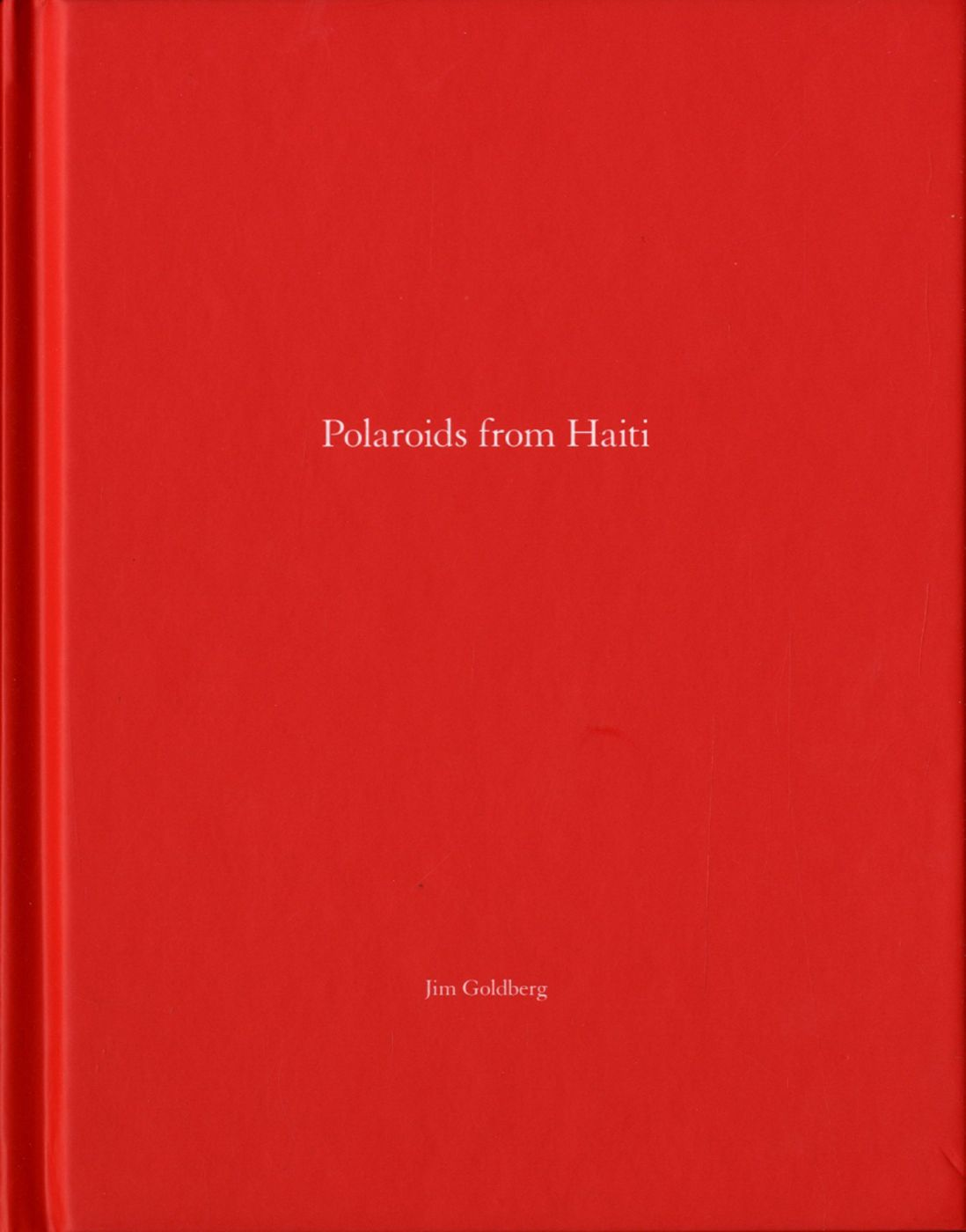 Jim Goldberg: Polaroids from Haiti (One Picture Book #84), Limited Edition (with Polaroid Print)