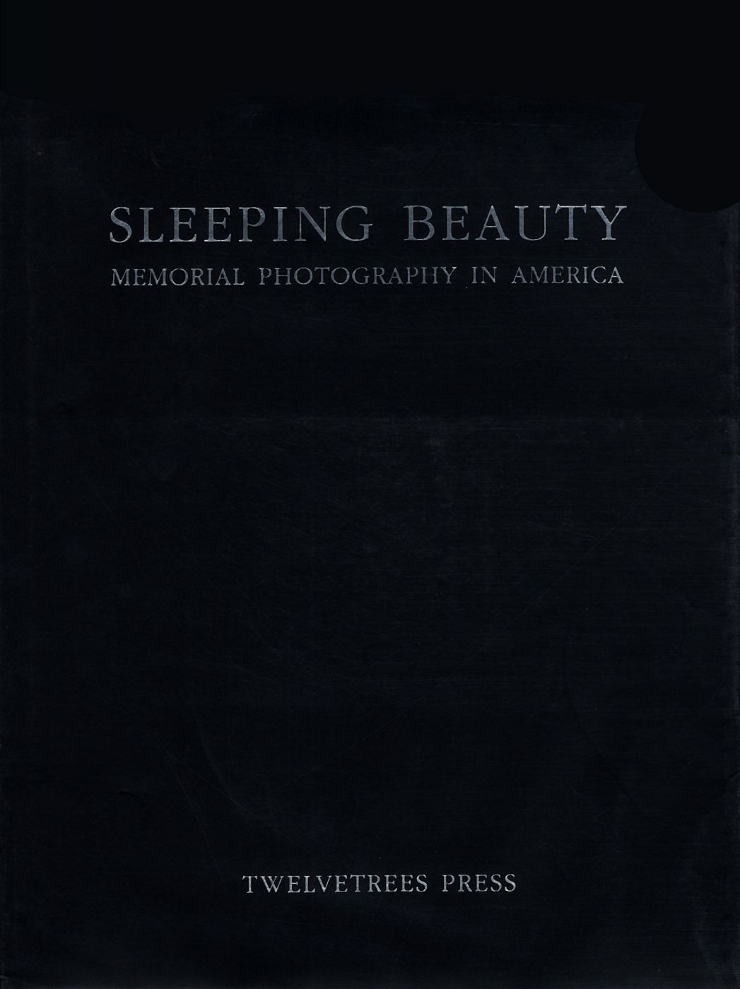 Sleeping Beauty: Memorial Photography in America (Second Edition)