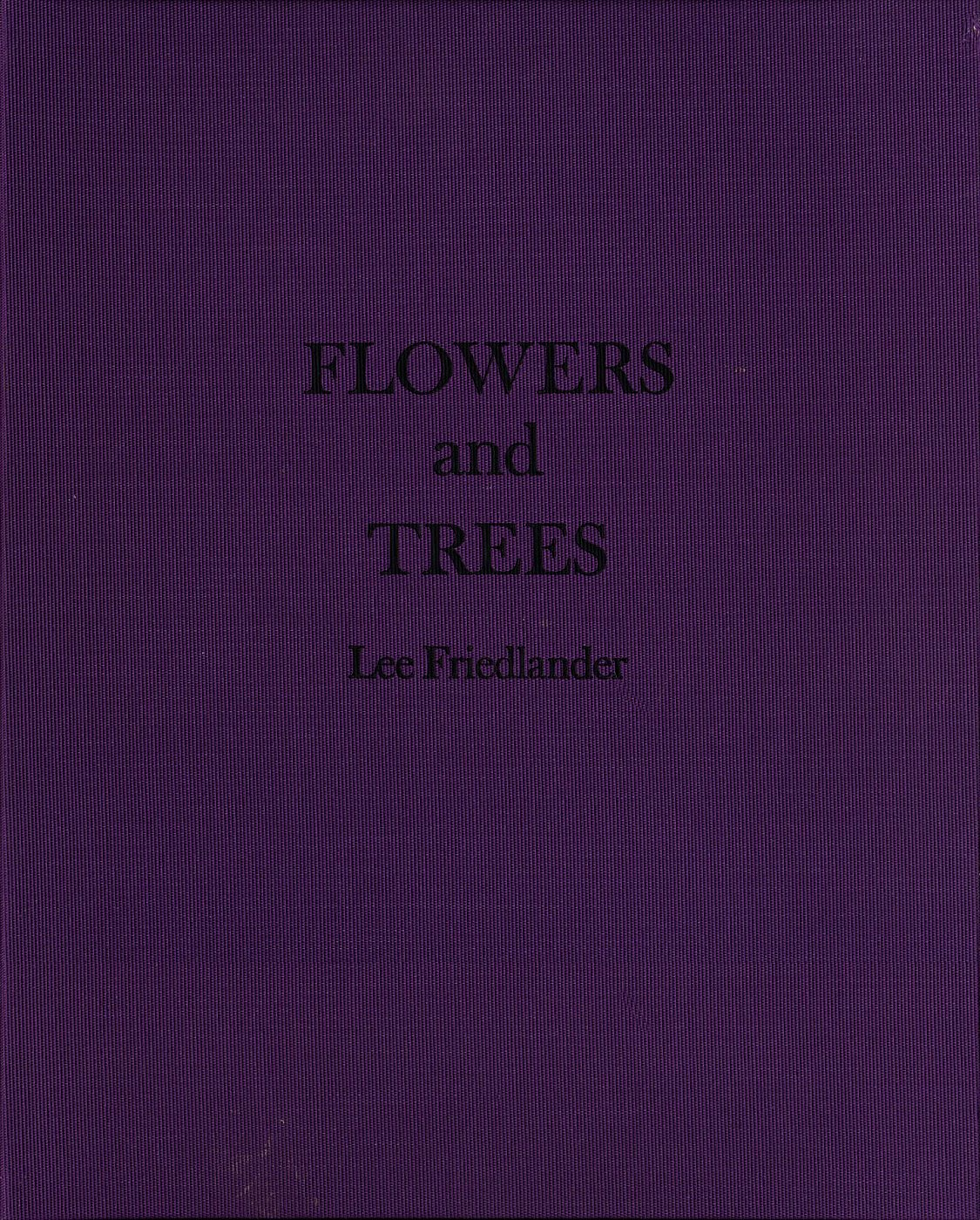 Lee Friedlander: Flowers and Trees [SIGNED]