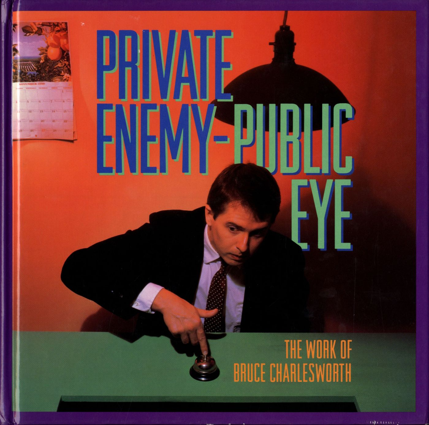 Private Enemy--Public Eye: The Work Bruce Charlesworth; Essay by Charles Hagen; Edited by Trudy Wilner Stack and Charles Stai (New Images Book), Charlesworth, Bruce