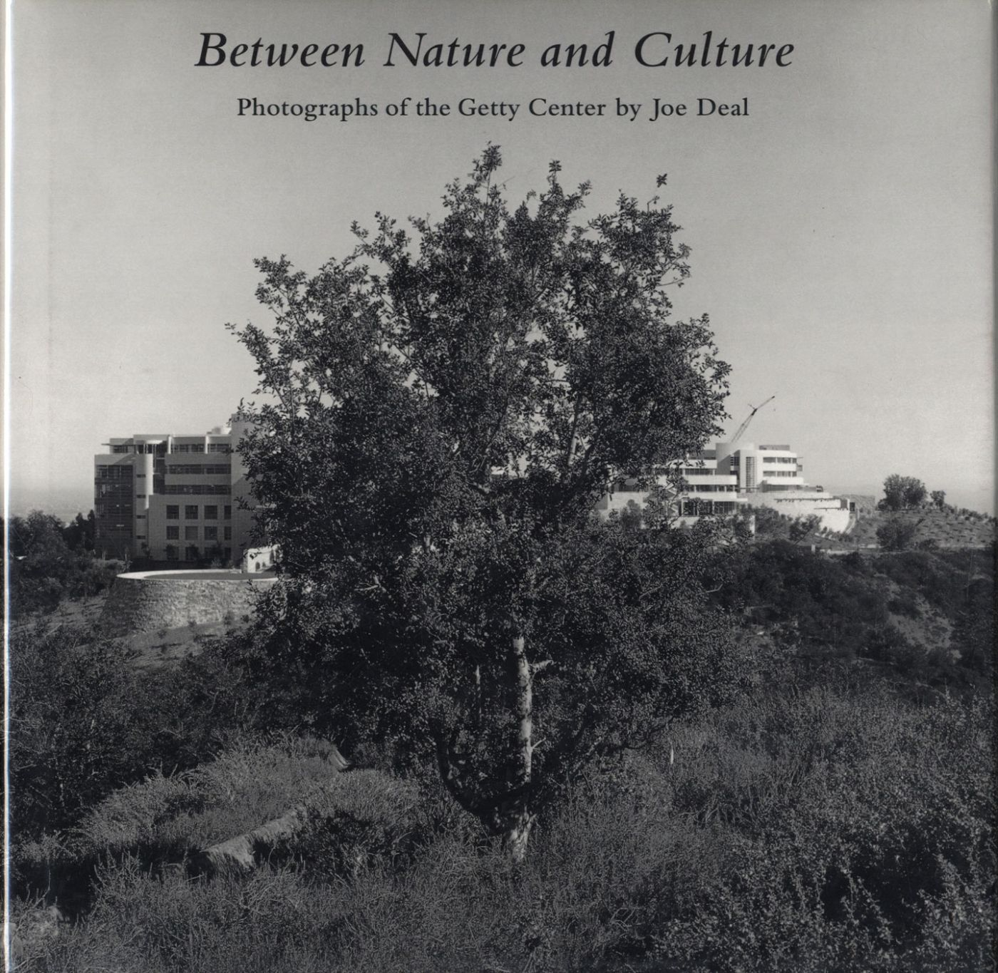 Between Nature and Culture: Photographs of the Getty Center by Joe Deal