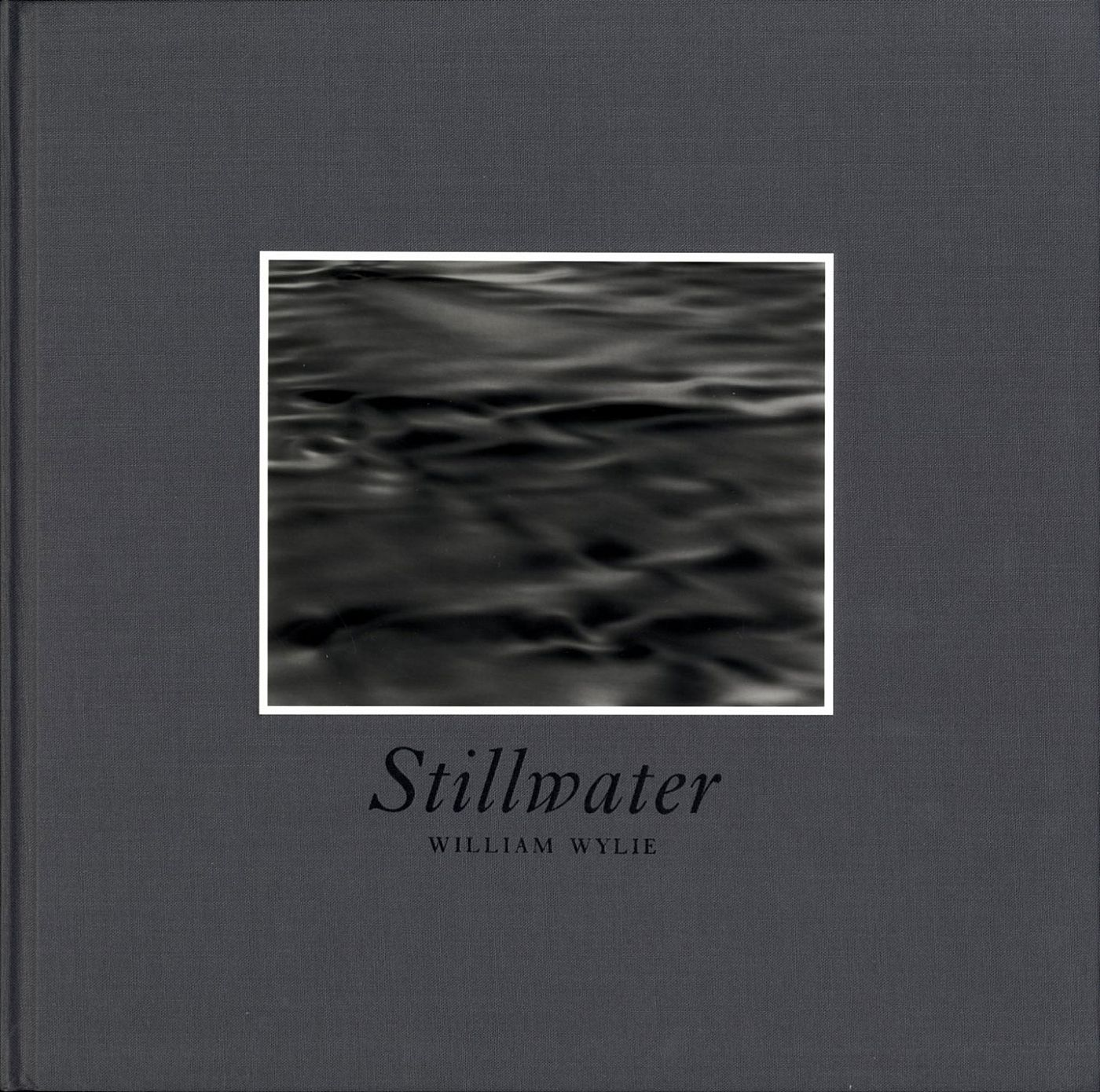 William Wylie: Stillwater, Limited Edition (with Tipped-in Gelatin Silver Print) [SIGNED] (missing slipcase)