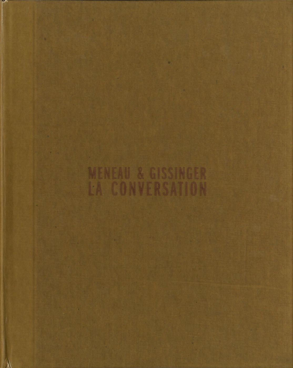 Hans Gissinger and Marc Meneau: La Conversation, Limited Edition [SIGNED]
