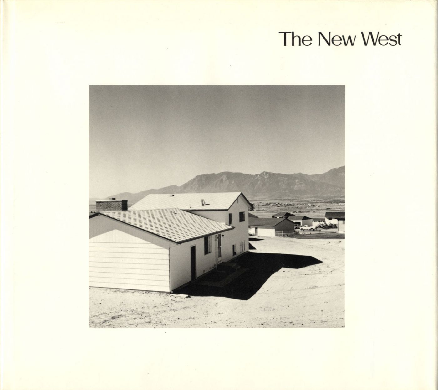 Robert Adams: The New West, Landscapes Along the Colorado Front Range (First Edition) [SIGNED]