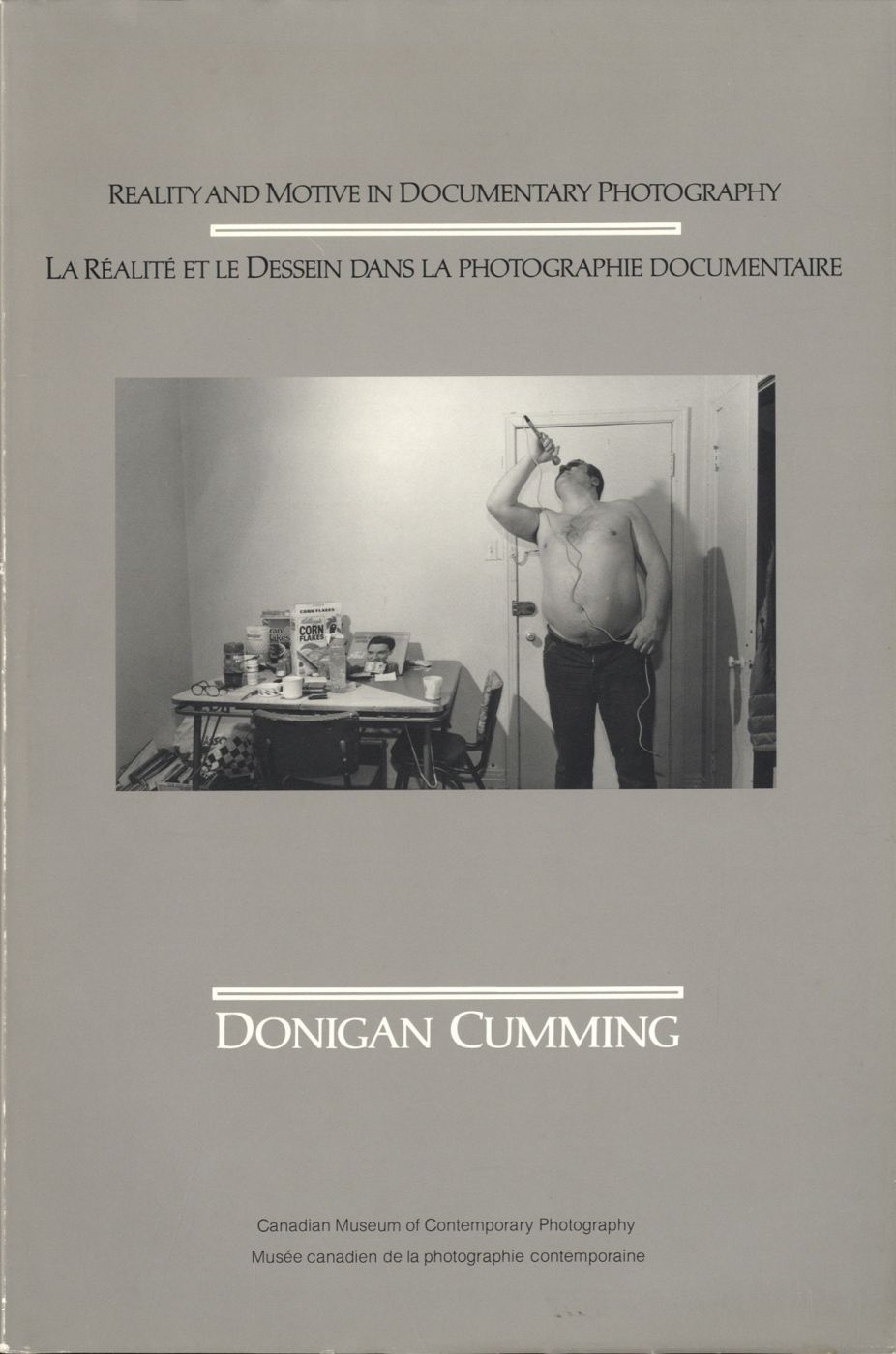 Donigan Cumming: Reality and Motive in Documentary Photography / La Réalité et le Dessein dans la photographie documentaire
