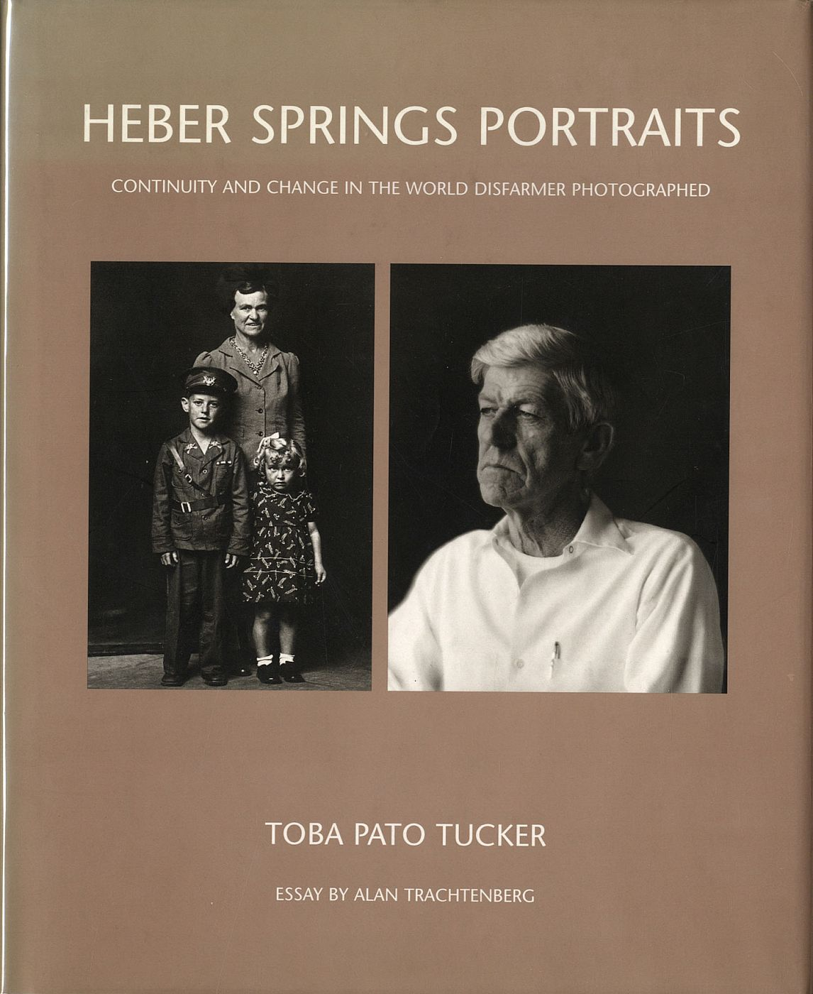 Heber Springs Portraits: Continuity and Change in the World Disfarmer Photographed [SIGNED ASSOCIATION COPY]