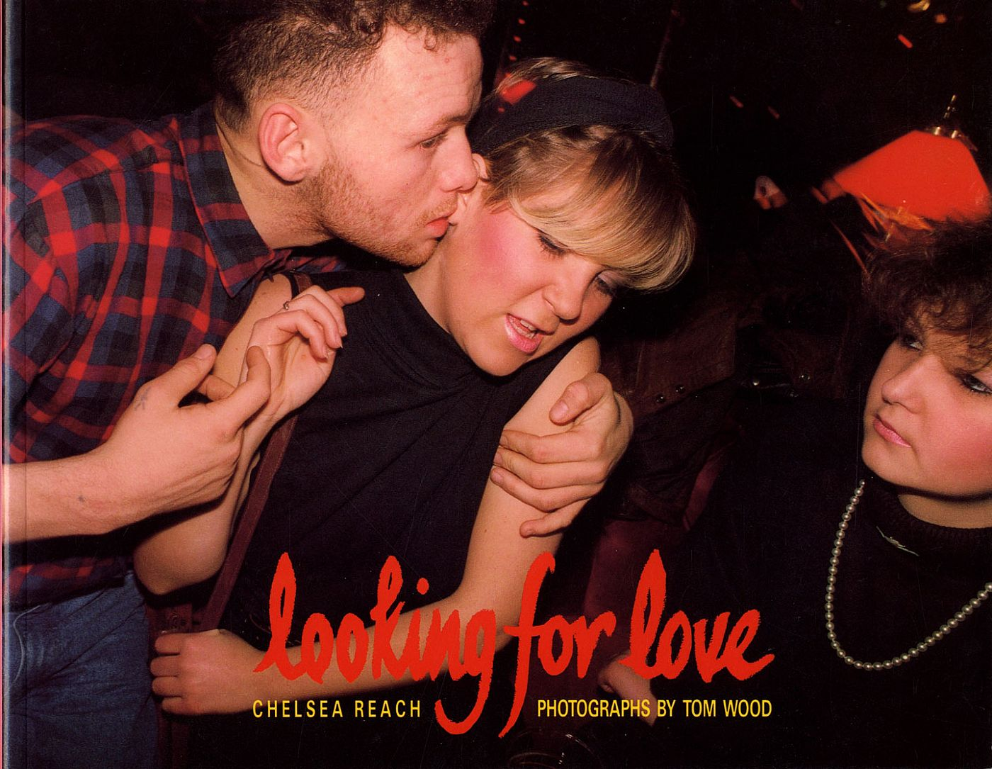 Tom Wood: Looking for Love, Photographs from Chelsea Reach Nightclub, New Brighton, Merseyside