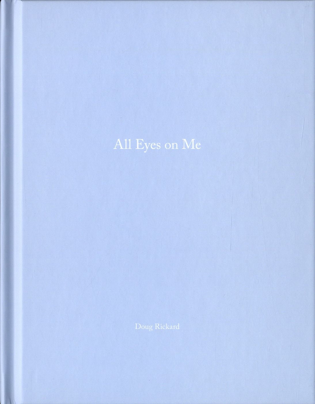 Doug Rickard: All Eyes on Me (One Picture Book #86), Limited Edition (with Polaroid Print)