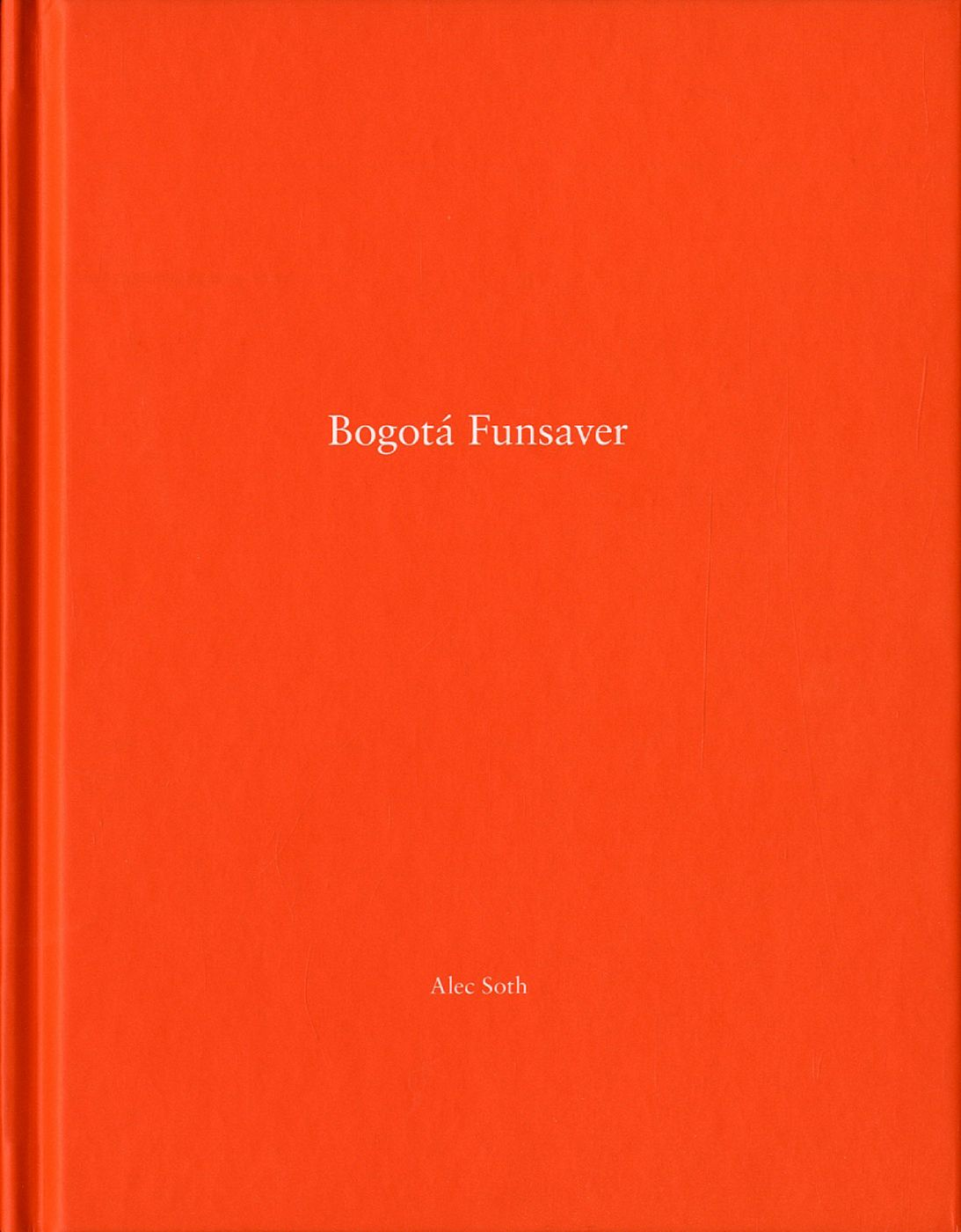 Alec Soth: Bogotá Funsaver (One Picture Book #88), Limited Edition (with Loose Print)