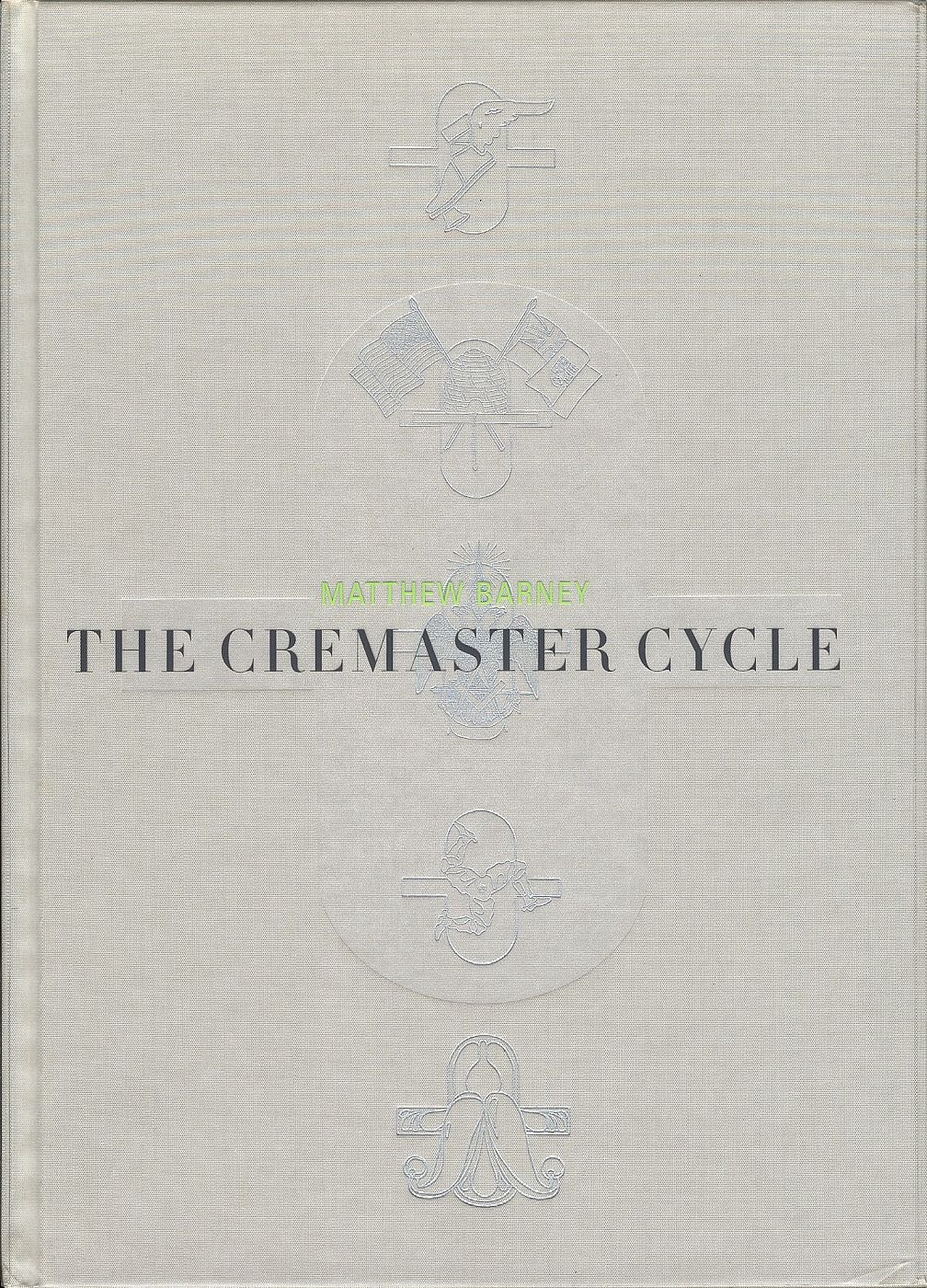 Matthew Barney: The Cremaster Cycle (Hardcover Edition)