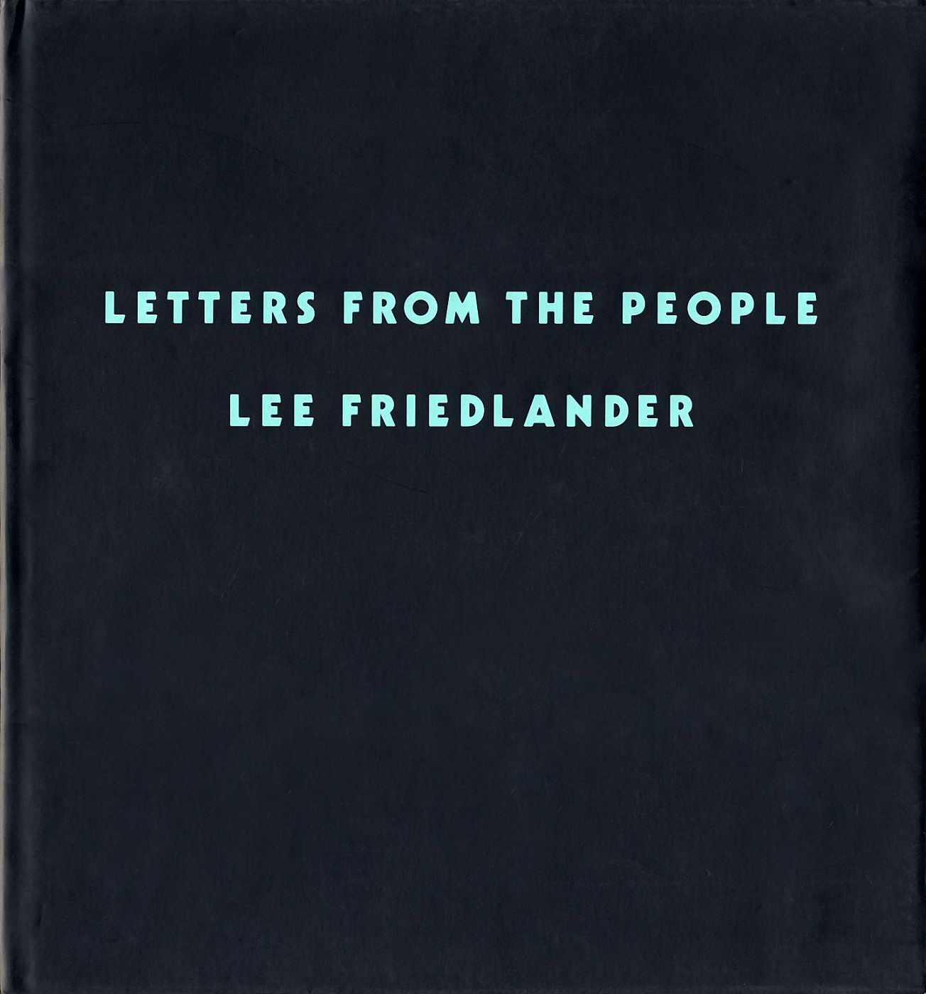 Lee Friedlander: Letters from the People, Limited Edition [SIGNED]