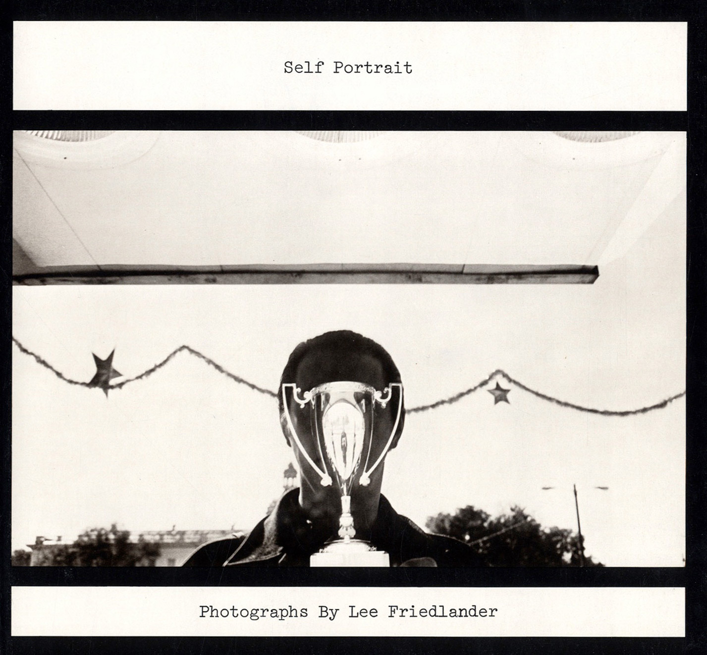 Self Portrait: Photographs by Lee Friedlander (First Edition) [SIGNED]