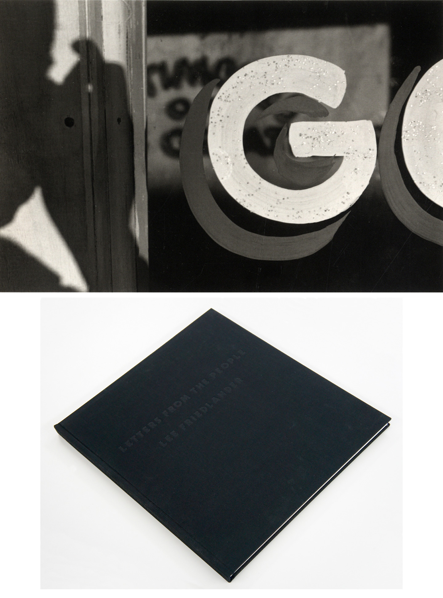 "Lee Friedlander: Letters from the People (Special Limited Edition with One Vintage Gelatin Silver Print: ""G"")"