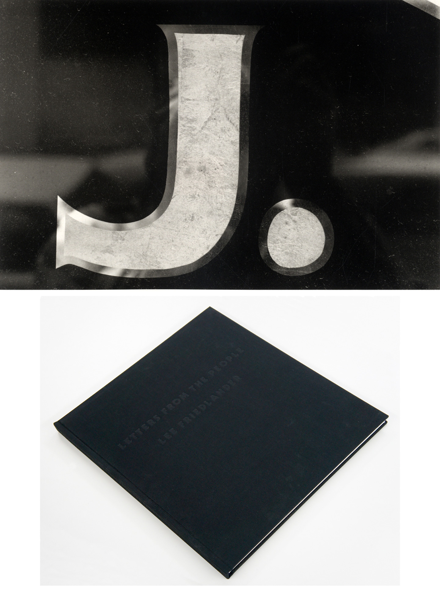 "Lee Friedlander: Letters from the People (Special Limited Edition with One Vintage Gelatin Silver Print: ""J"")"