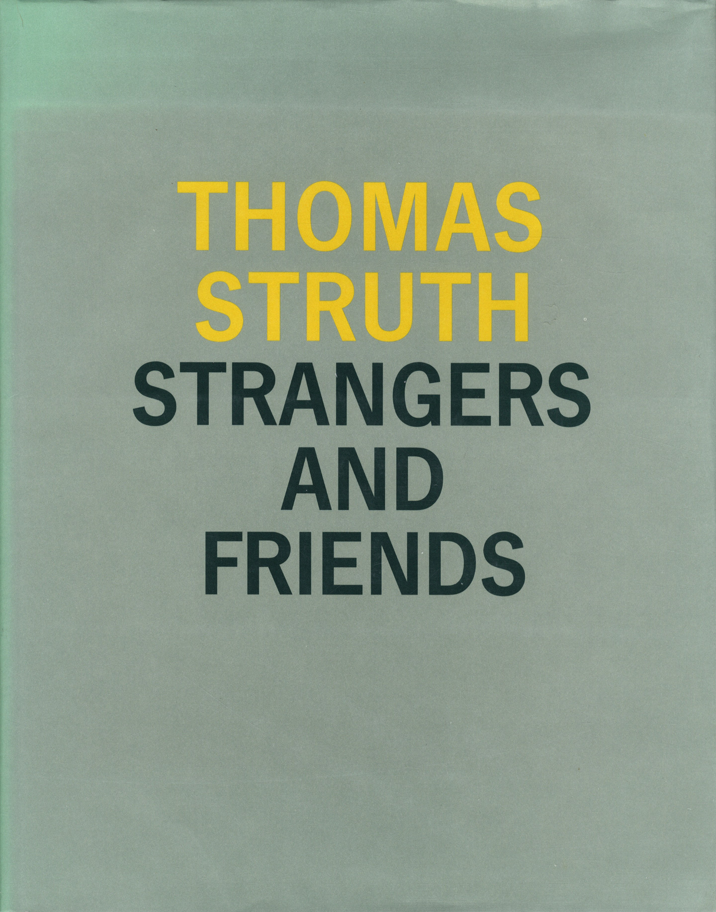 Thomas Struth: Strangers and Friends: Photographs 1986-1992 (Hardcover Edition)