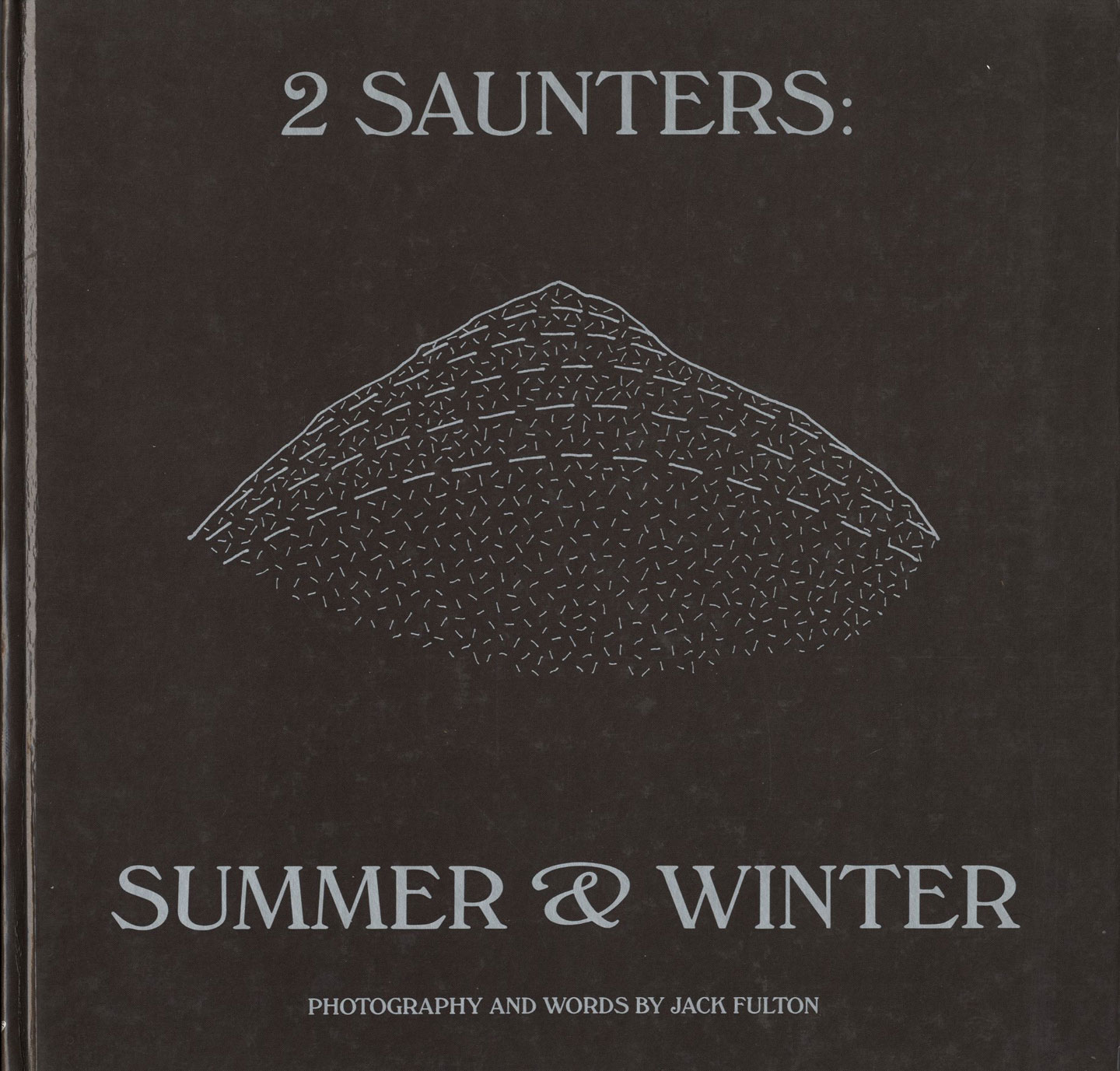 Jack Fulton: 2 Saunters: Summer & Winter 1978 [SIGNED]