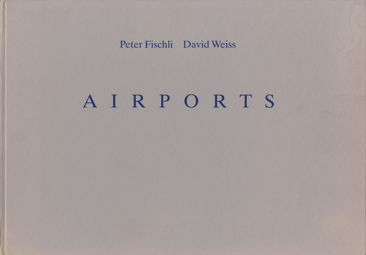 Peter Fischli and David Weiss: Airports