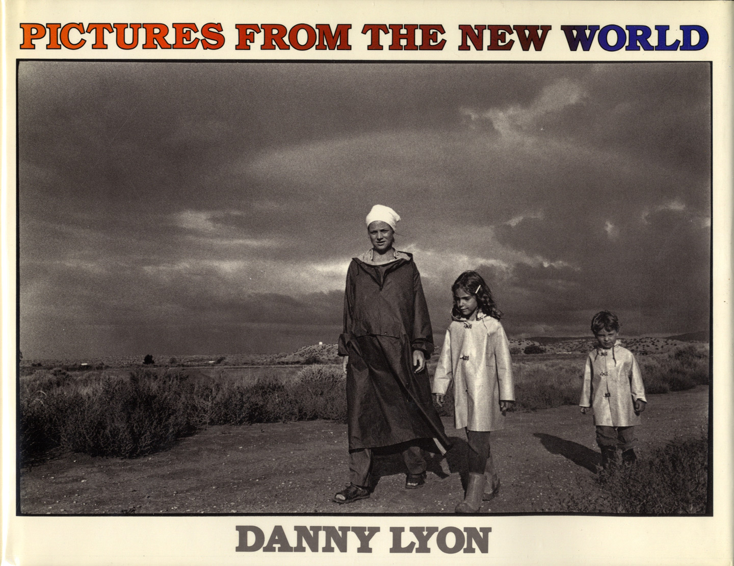 Danny Lyon: Pictures from the New World