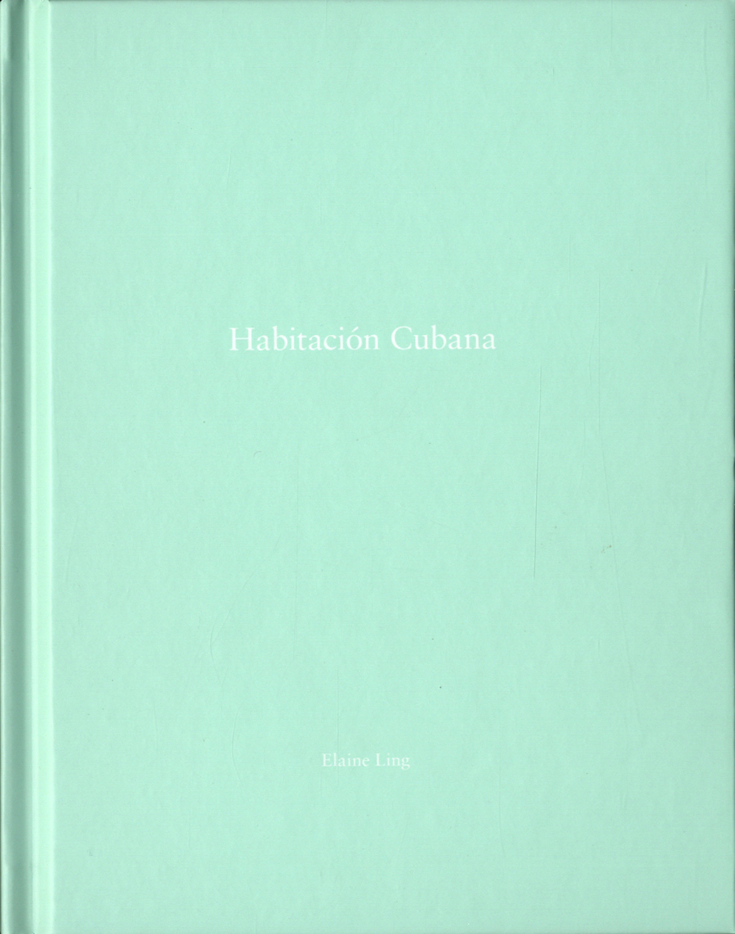 Elaine Ling: Habitación Cubana (One Picture Book #94), Limited Edition (with Print)