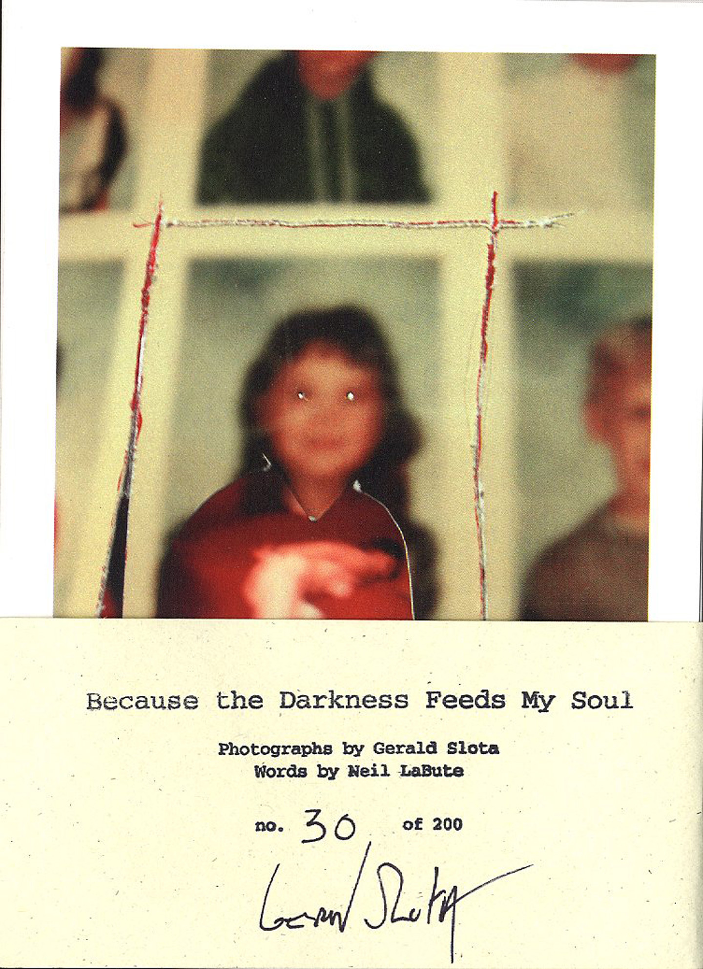 Gerald Slota: Because the Darkness Feeds My Soul, Limited Edition [SIGNED]