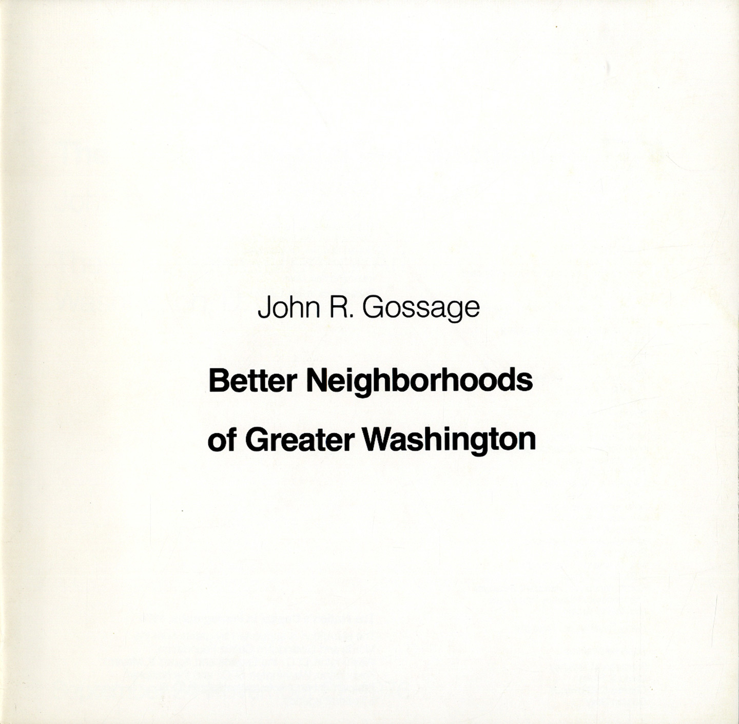 Photography at the Corcoran Series, The Nation's Capital in Photographs, 1976: John R. Gossage: Better Neighborhoods of Greater Washington