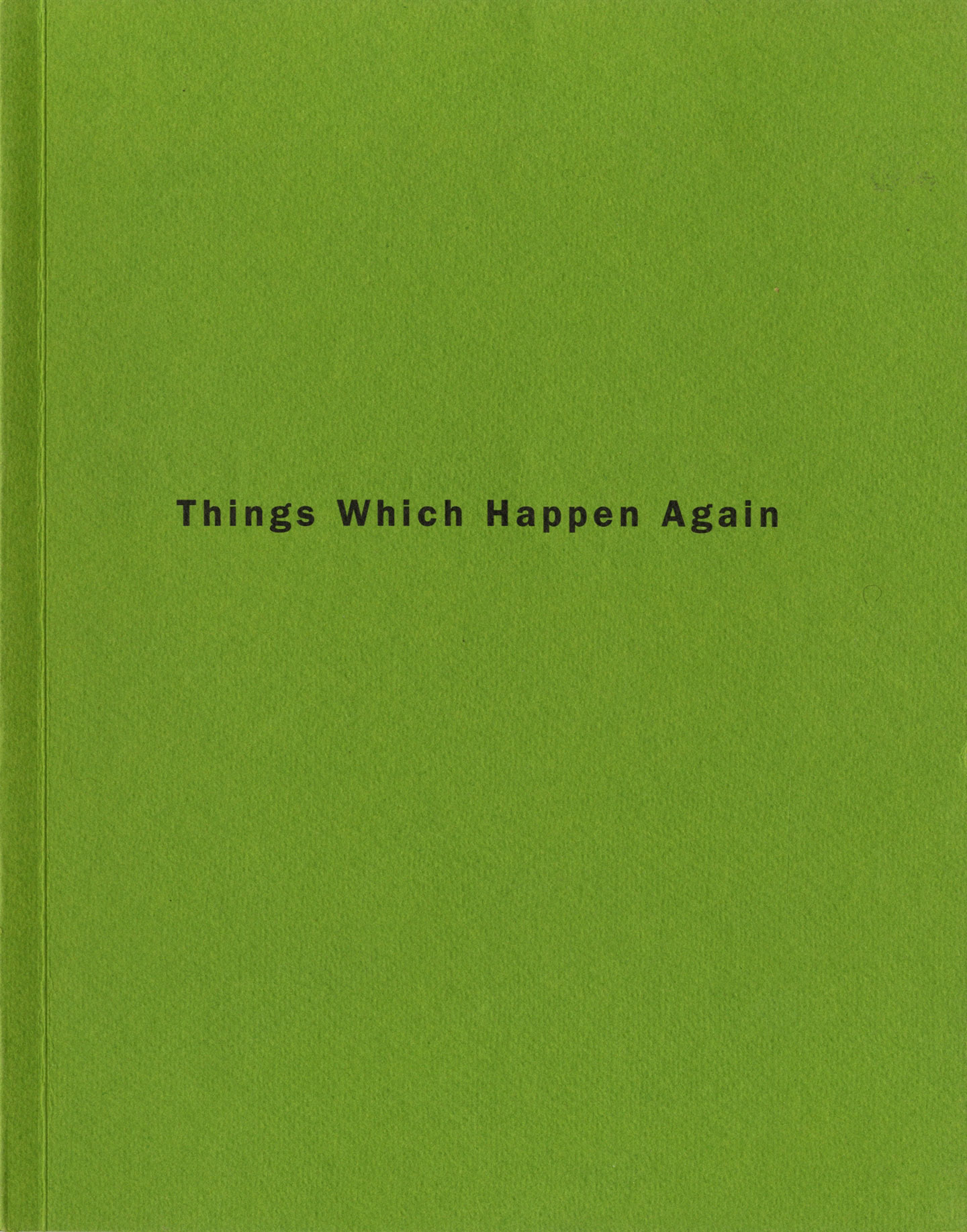 Roni Horn: Things Which Happen Again [SIGNED]