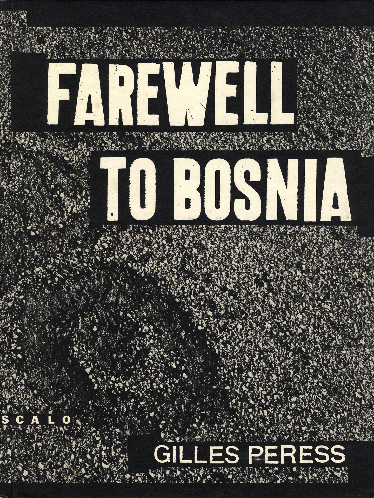 Gilles Peress: Farewell to Bosnia