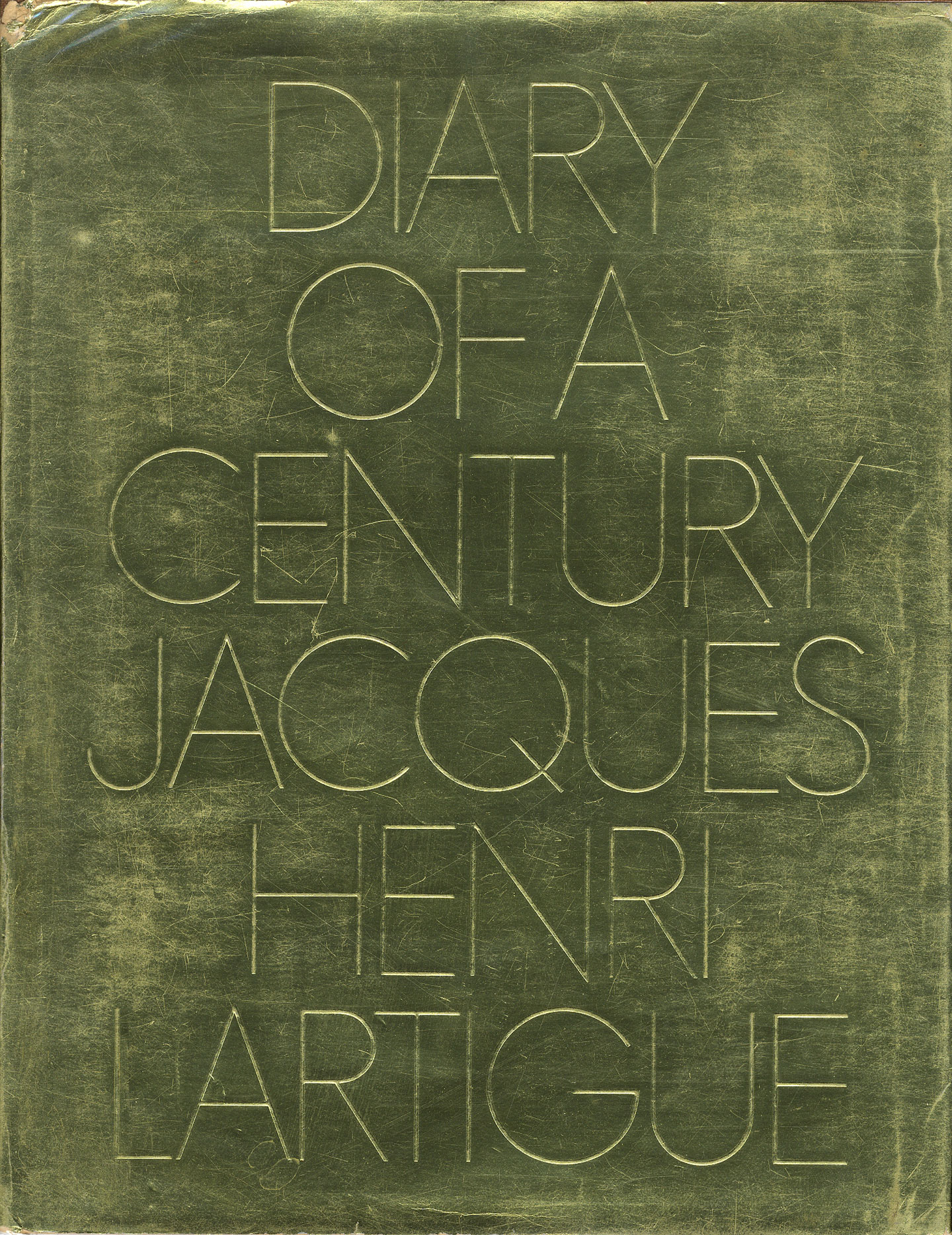 Jacques-Henri Lartigue: Diary of a Century (First Edition)