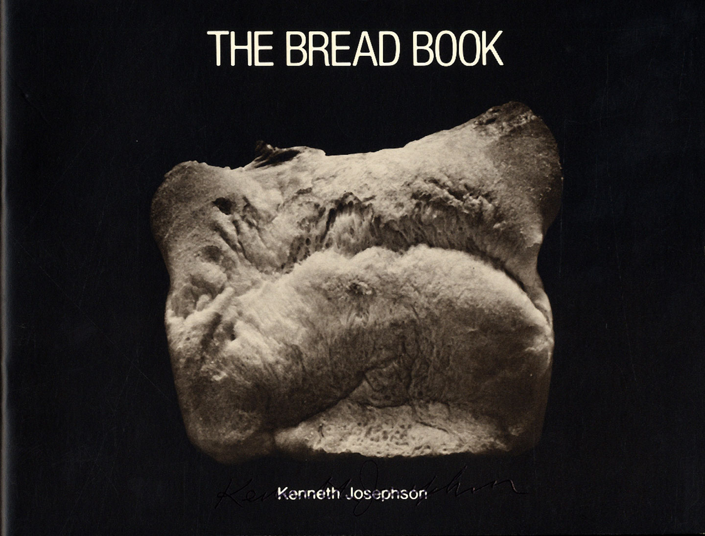 Kenneth Josephson: The Bread Book [SIGNED]