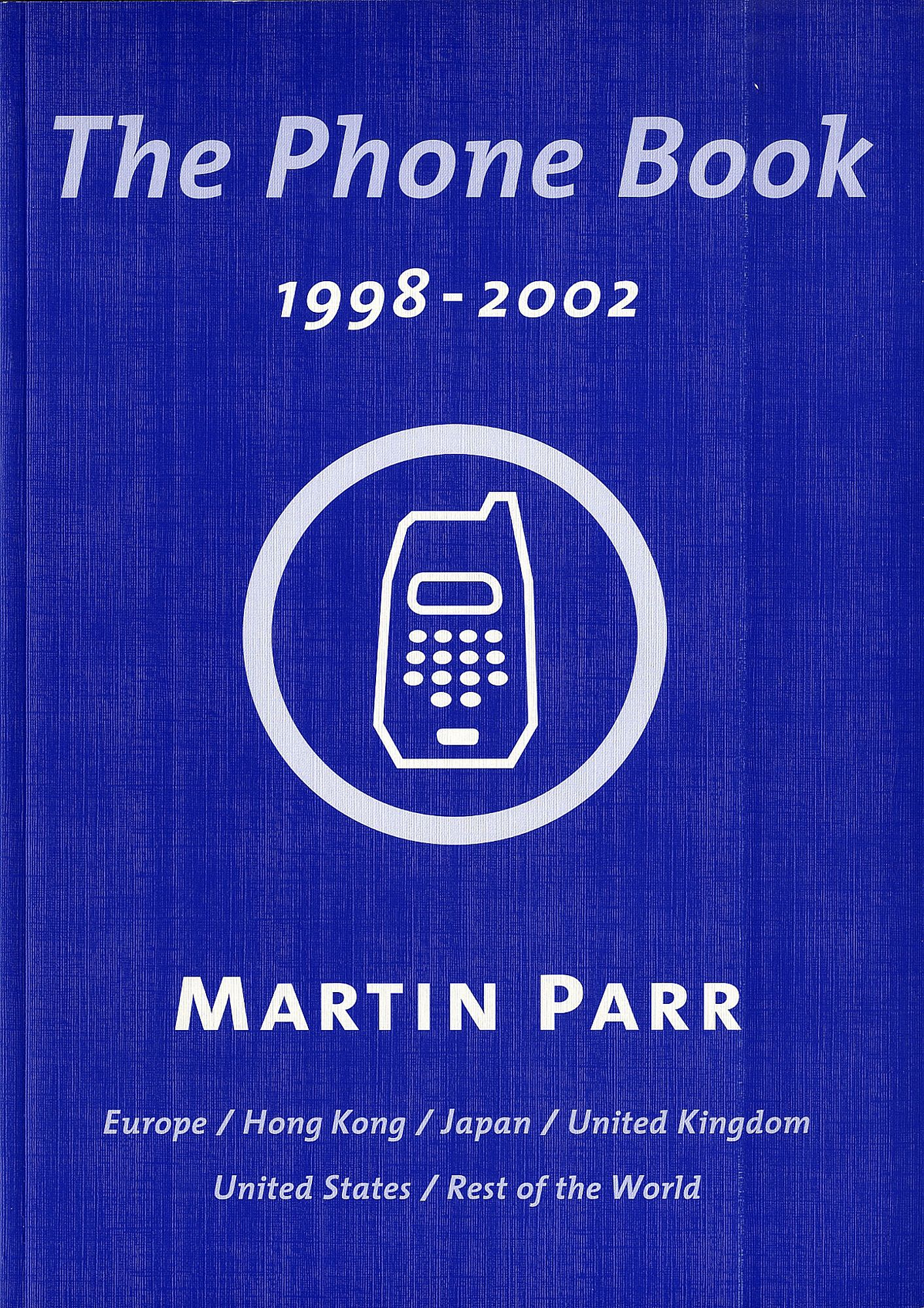 Martin Parr: The Phone Book 1998-2002, Limited Edition (Blue Cover Variant) [SIGNED]