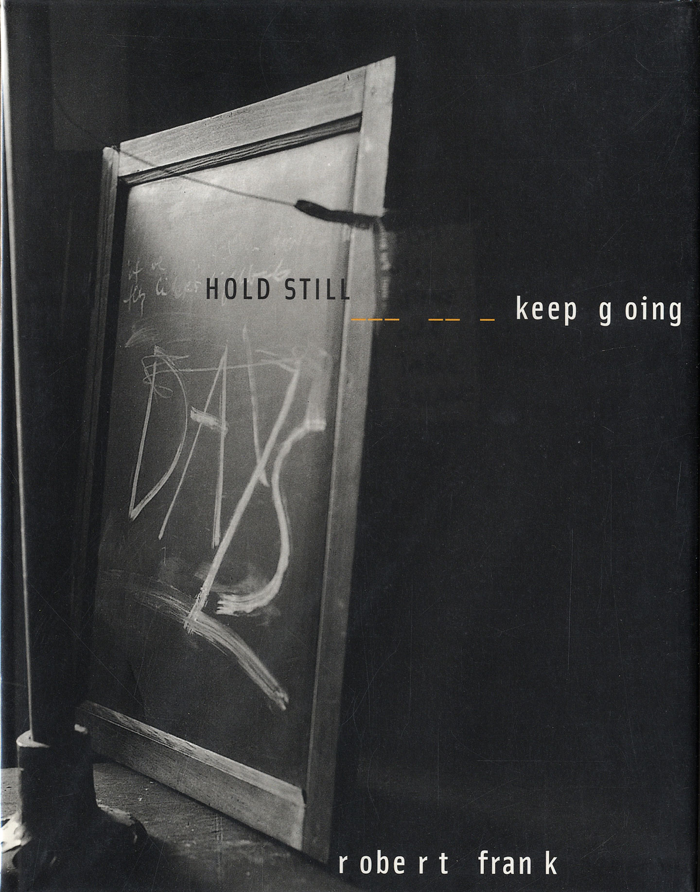 Robert Frank: Hold Still, Keep Going (First Edition)