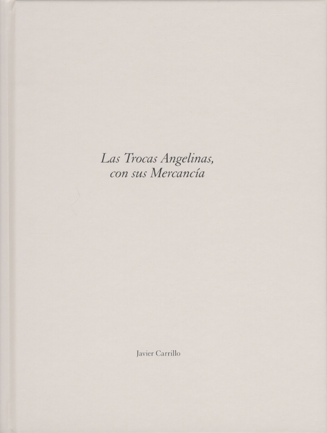 Javier Carrillo: Las Trocas Angelinas, con sus Mercancía (One Picture Book #97), Limited Edition (with Print)