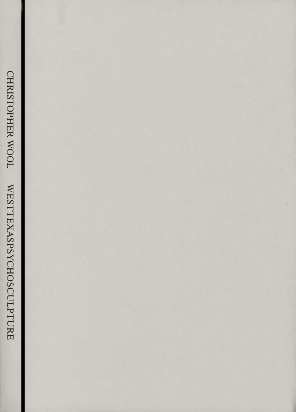 Christopher Wool: Westtexaspsychosculpture, Limited Edition [SIGNED]