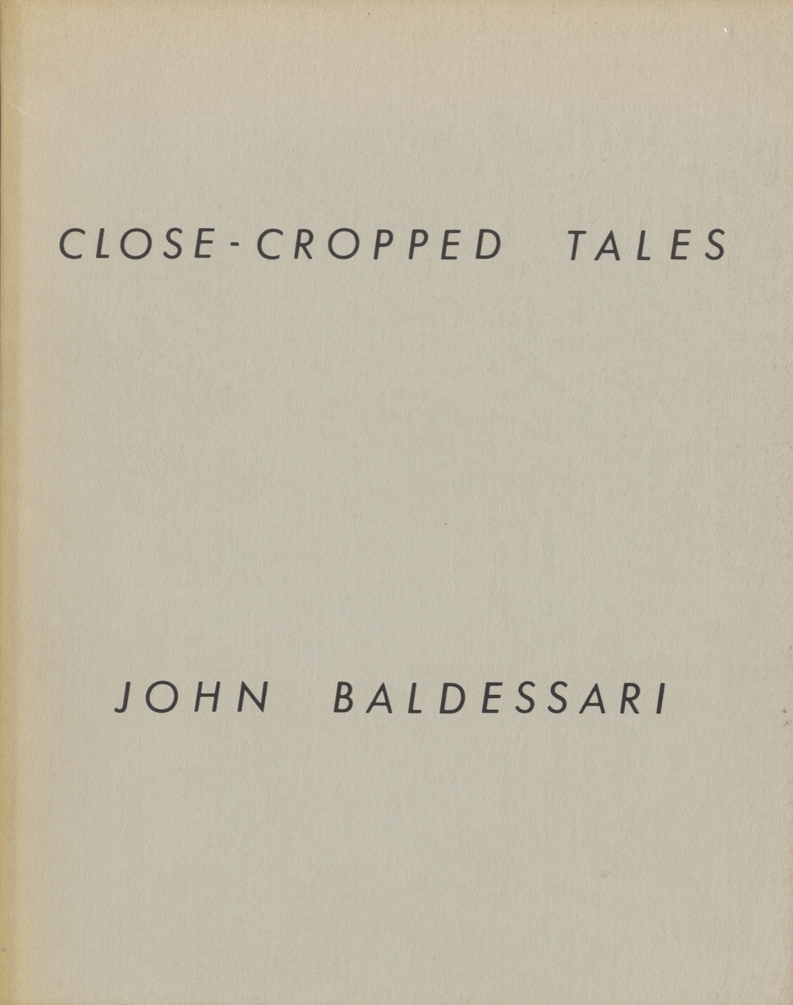 John Baldessari: Close-Cropped Tales
