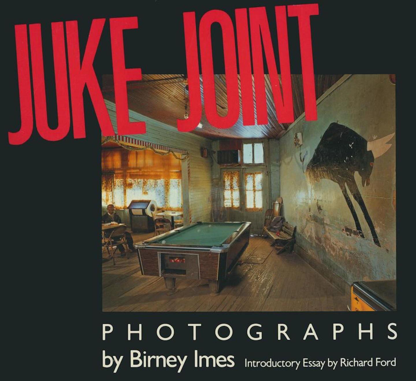 Juke Joint: Photographs by Birney Imes