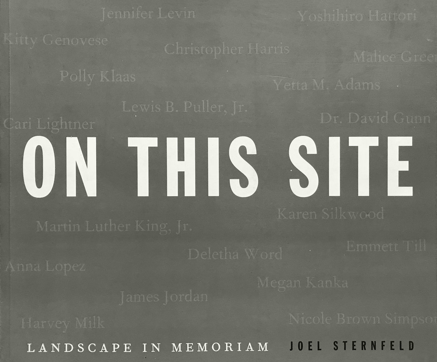 Joel Sternfeld: On This Site: Landscape in Memoriam [SIGNED PRESENTATION COPY]