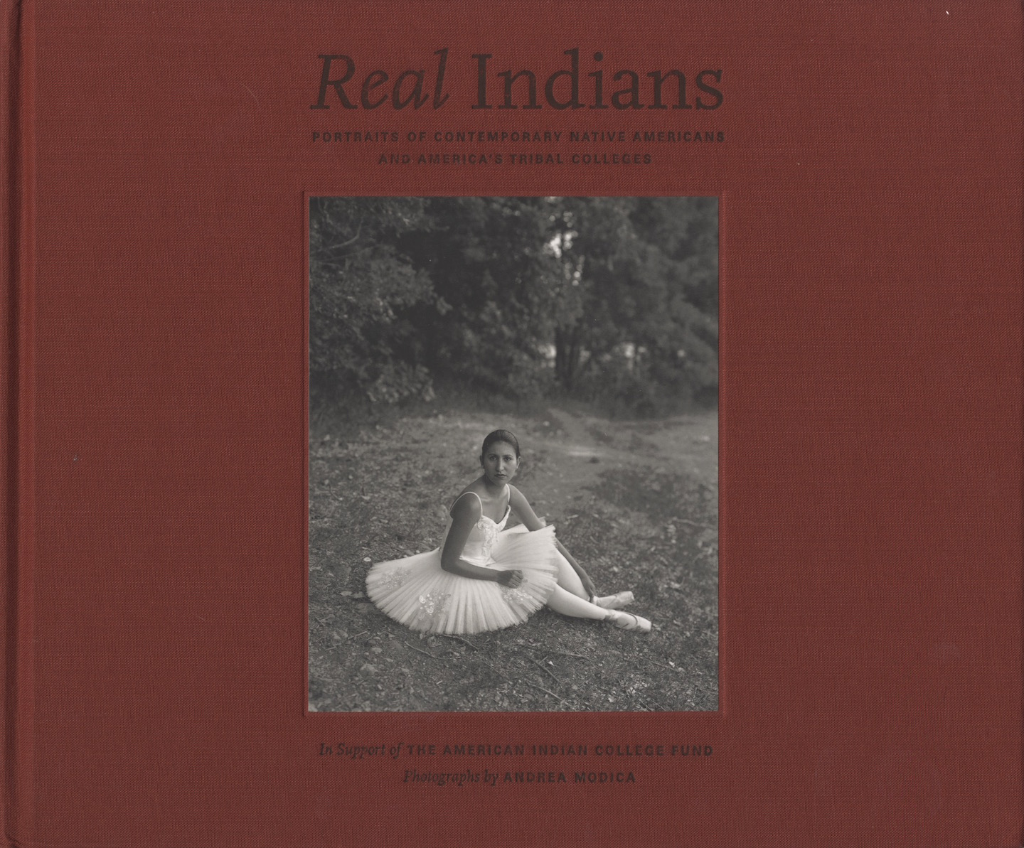 Andrea Modica: Real Indians: Portraits of Contemporary Native Americans and America's Tribal Colleges (with Letter) [SIGNED ASSOCIATION COPY]