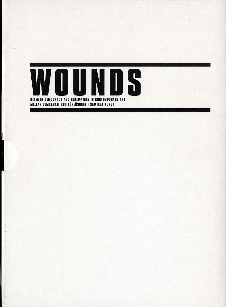 WOUNDS: Between Democracy and Redemption in Contemporary Art / Mellan Demokrati och...