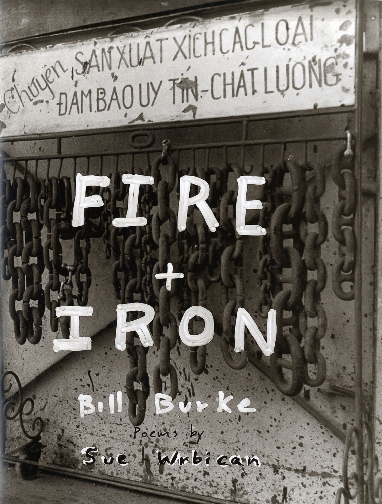 Bill Burke: Fire + Iron (Fire and Iron): Deerhunter to Squirrel Hunter [SIGNED & STAMPED