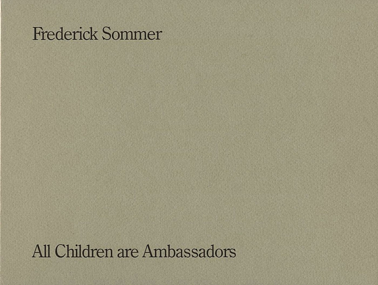 Frederick Sommer: All Children are Ambassadors/Alle Kinder sind Botschffer [SIGNED