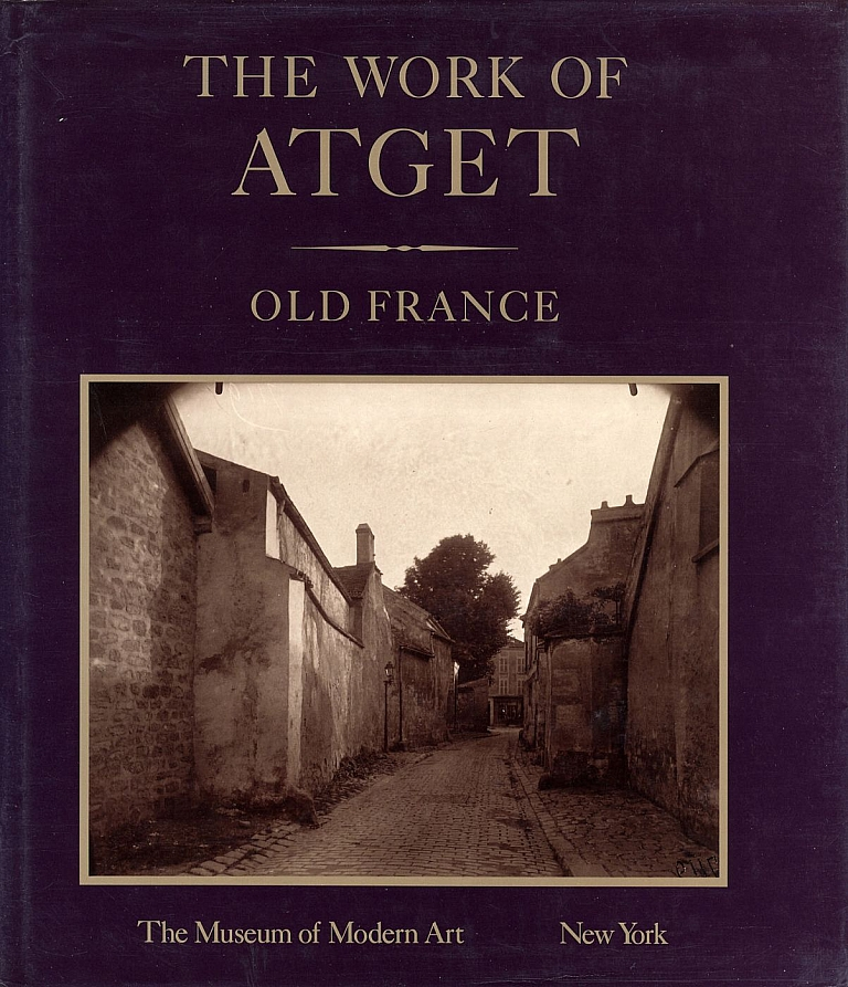 The Work of Atget, Volume I: Old France