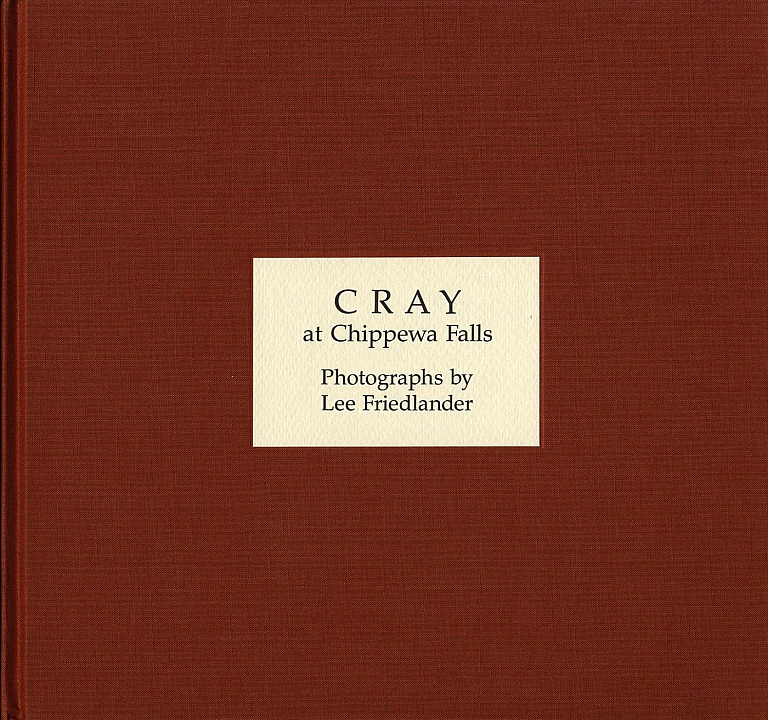 Lee Friedlander: Cray at Chippewa Falls [SIGNED] and Preview