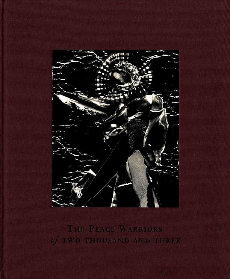 Carl Chiarenza: The Peace Warriors of Two Thousand and Three, Limited Edition [SIGNED