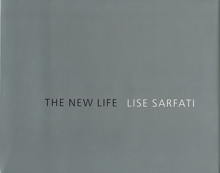 Lise Sarfati: The New Life / La Vie Nouvelle [SIGNED
