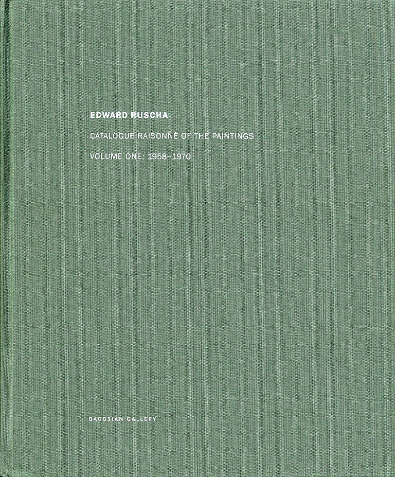 Edward Ruscha: Catalogue Raisonné of the Paintings, Volume 1 (One), 1958-1970