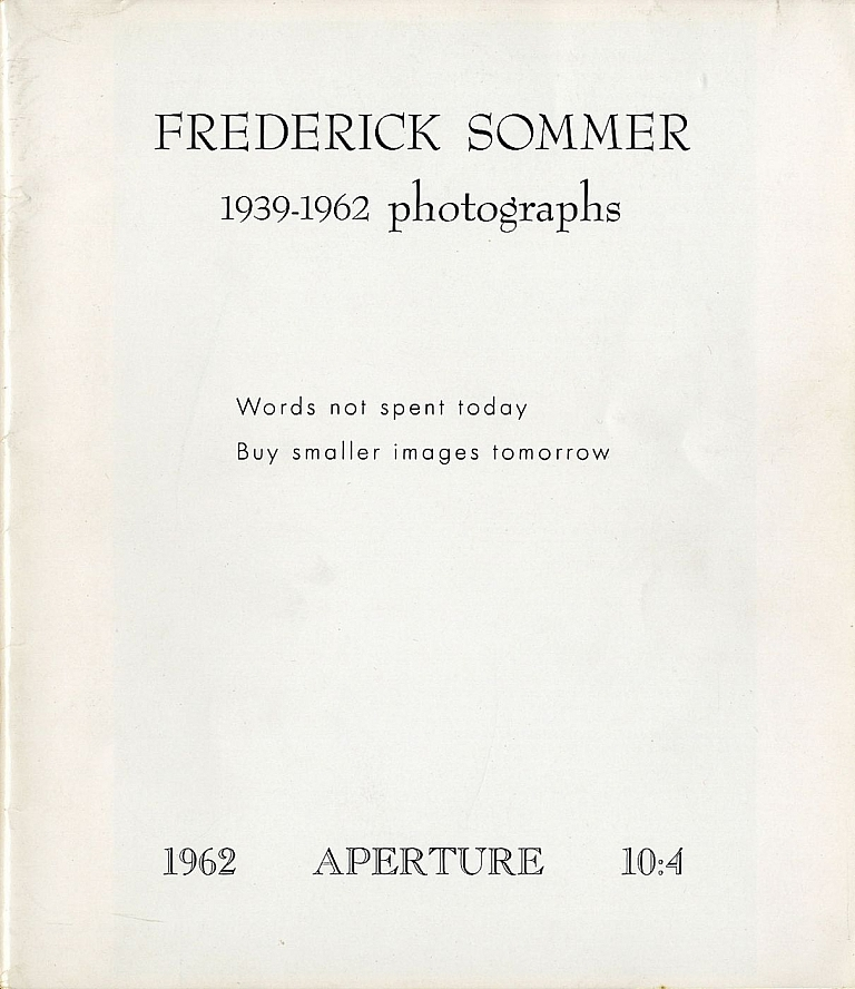 Aperture Volume 10, Number 4 (10:4): Frederick Sommer: 1939-1962 Photographs