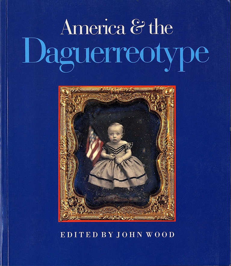 America and the Daguerreotype [SIGNED ASSOCIATION COPY]