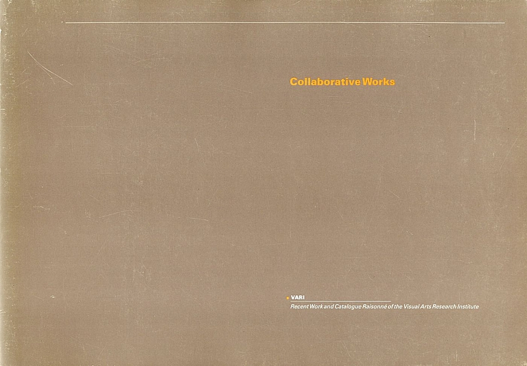 Collaborative Works: Recent Works and Catalogue Raisonne of the Visual Arts Research Institute