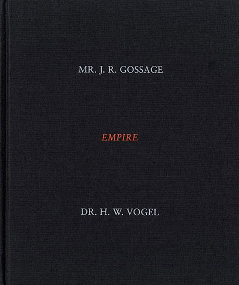 John Gossage: Empire: Mr. J.R. Gossage & Dr. H.W. Vogel [SIGNED]